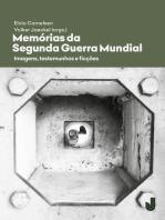 Memórias da Segunda Guerra Mundial: Imagens, testemunhos, ficções