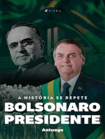 Bolsonaro Presidente: A história se repete