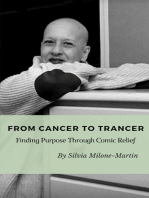 From Cancer to Trancer - Finding Purpose Through Comic Relief