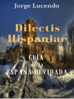 Dilectis Hispaniae - Guía de la España Olvidada