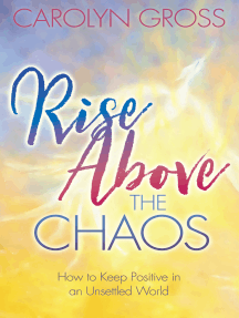 Rise Above the Chaos: How to Keep Positive in an Unsettled World