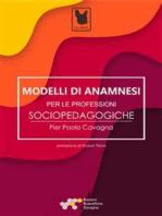 Modelli di anamnesi per le professioni socio-pedagogiche