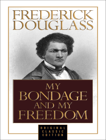 My Bondage and My Freedom (Original Classic Edition)