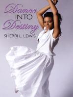 Dance Into Destiny