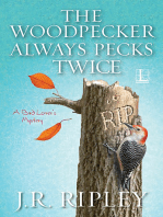 The Woodpecker Always Pecks Twice