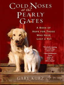Cold Noses at the Pearly Gates:: A Book of Hope for Those Who Have Lost a Pet
