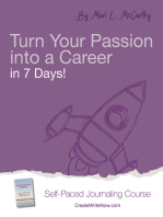 Turn Your Passion into a Career in 7 Days!