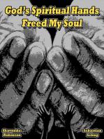 God's Spiritual Hands Freed My Soul
