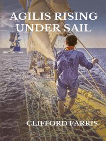 Agilis Rising Under Sail: Porter / Amundson Adventure, #1