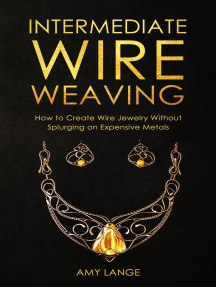 Intermediate Wire Weaving: How to Create Wire Jewelry Without Splurging on Expensive Metals