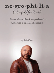 Negrophilia: From Slave Block to Pedestal - America's Racial Obsession