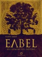 Eabel - Gli uomini del destino