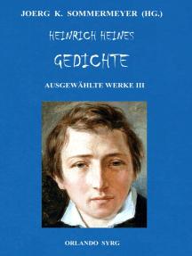 Heinrich Heines Gedichte Ausgewählte Werke Iii By Heinrich Heine Book Read Online