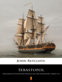 Sebastopol: Historisch-politischer Roman aus der Gegenwart. Band I–II