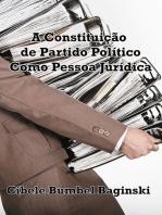A Constituição De Partido Político Como Pessoa Jurídica