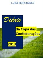 Diário Da Copa Das Confederações De 2013