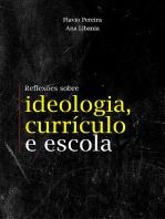 Reflexões Sobre Ideologia, Currículo E Escola