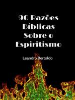 90 Razões Bíblicas Sobre O Espiritismo