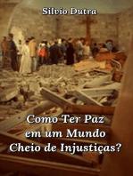 Como Ter Paz Em Um Mundo Cheio De Injustiças?