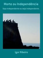 Morte Ou Independência