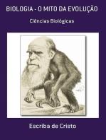 Biologia O Mito Da EvoluÇÃo