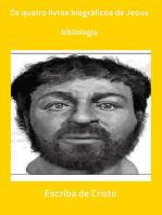 Os Quatro Livros Biográficos De Jesus