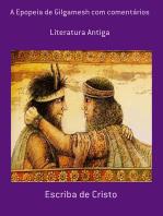 A Epopeia De Gilgamesh Com Comentários