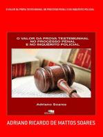 O Valor Da Prova Testemunhal No Processo Penal E No InquÉrito Policial