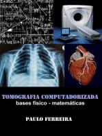 Tomografia Computadorizada: Bases Físico Matemáticas