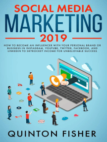 Social Media Marketing 2019 How to Become an influencer with Your Personal Brand or Business in Instagram, YouTube, Twitter, Facebook, and LinkedIn to Skyrocket Income for Unbelievable Success