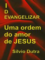 Evangelizar – Uma Ordem Do Amor De Jesus