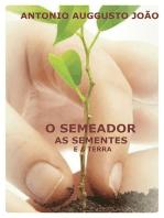O Semeador, As Sementes E A Terra