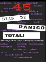 45 Dias De Pânico Total!