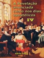 A Revelação Anunciada Como Nos Dias Apostólicos Iv