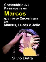 Comentário Das Passagens De Marcos Que Não Se Encontram Em Mateus, Lucas E João