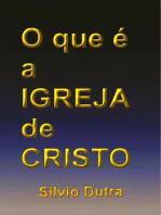 O Que é A Igreja De Cristo