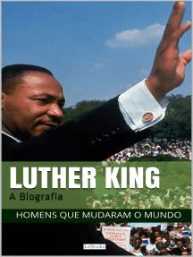 Martin Luther King: A Biografia