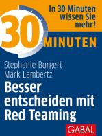 30 Minuten Besser entscheiden mit Red Teaming