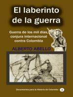 El Laberinto de la guerra Guerra de los mil días, conjura internacional contra Colombia