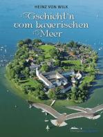 Gschicht'n vom bayerischen Meer