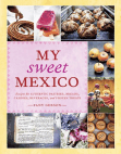 Recipes from My Sweet Mexico by Fany Gerson Free download PDF and Read online