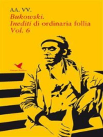 Bukowski. Inediti di ordinaria follia - Vol. 6