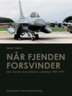 Når fjenden forsvinder. Det danske flyvevåbens udvikling 1989-1999