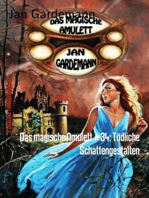 Das magische Amulett #34: Tödliche Schattengestalten: Romantic Thriller