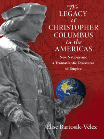 The Legacy of Christopher Columbus in the Americas: New Nations and a Transatlantic Discourse of Empire