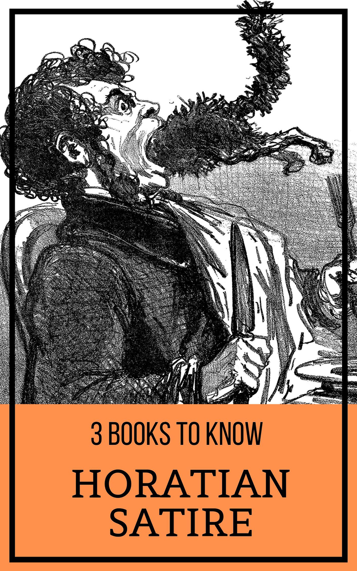 3 Books To Know Horatian Satire By Daniel Defoe Anthony Trollope
