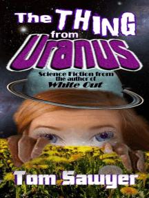 The Thing from Uranus