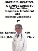 Knee Dislocation, A Simple Guide To The Condition, Diagnosis, Treatment And Related Conditions