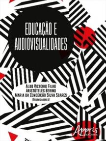 Educação e Audiovisualidades