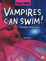 Vampires Can Swim! And Other Strange Facts